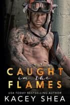 Caught in the Flames ebook by