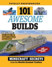 101 Awesome Builds: Minecraft®¿ Secrets from the World's Greatest Crafters ebook by Triumph Books