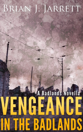 Vengeance in the Badlands ebook by Brian J. Jarrett