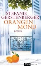 Orangenmond ebook by Stefanie Gerstenberger