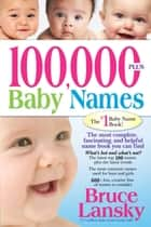 100,000+ Baby Names ebook by Bruce Lansky,Bruce Lansky