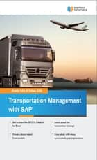 Practical Guide to SAP Transportation Management (TM) ebook by Anette Goetz, Tobias Goetz