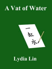A Vat of Water ebook by Lydia Lin
