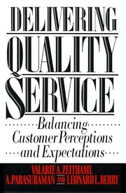 Delivering Quality Service ebook by Valarie A. Zeithaml