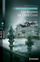 Les brumes de Coral Cove - Ce secret à cacher - Série Enigmes à Coral Cove, vol. 2 ebook by Carol Ericson, Rachel Lee