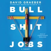Bullshit Jobs - A Theory audiobook by David Graeber
