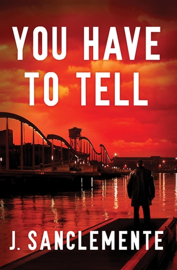 You Have to Tell ebook by J. Sanclemente