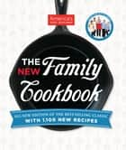The New Family Cookbook - All-New Edition of the Best-Selling Classic with 1,100 New Recipes ebook by
