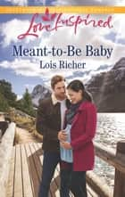 Meant-to-Be Baby ebook by Lois Richer