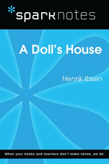 A Doll's House (SparkNotes Literature Guide) ebook by SparkNotes