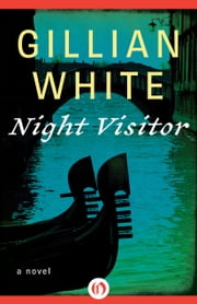 Night Visitor - A Novel ebook by Gillian White