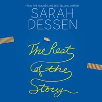 The Rest of the Story audiobook by Sarah Dessen, Rebecca Soler