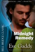 Midnight Remedy - (Lone Star Nights) ebook by Eve Gaddy