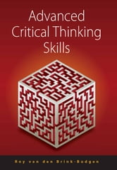 Advanced Critical Thinking Skills ebook by Roy Van Den Brink-Budgen