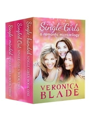 Single Girls - Boxed Set ebook by Veronica Blade