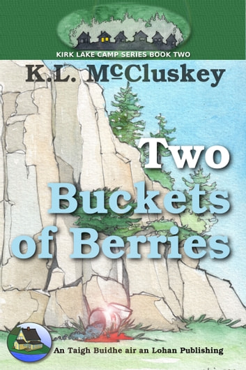Two Buckets of Berries ebook by K.L. McCluskey