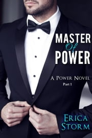 Master of Power - Power, #1 ebook by Erica Storm