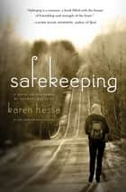 Safekeeping - A Novel of Tomorrow eBook by Karen Hesse