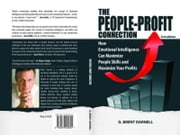 The People Profit Connection: How Emotional Intelligence Can Maximize People Skills & Maximize Your Profits ebook by Brent Darnell