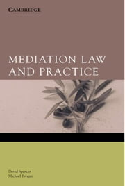 Mediation Law and Practice ebook by Spencer, David