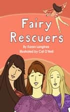 Fairy Rescuers ebook by Karen Langtree