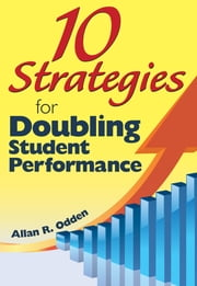 10 Strategies for Doubling Student Performance ebook by Dr. Allan R. Odden