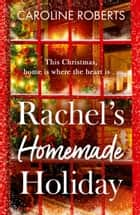 Rachel's Homemade Holiday (Pudding Pantry, Book 2) ebook by Caroline Roberts