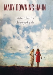 Mister Death's Blue-Eyed Girls ebook by Mary Downing Hahn