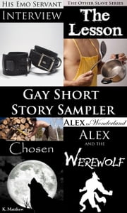 Gay Short Story Sampler ebook by K. Matthew