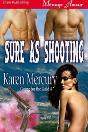 Sure as Shooting ebook by Karen Mercury