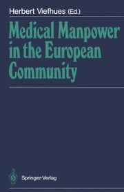 Medical Manpower in the European Community ebook by Herbert Viefhues