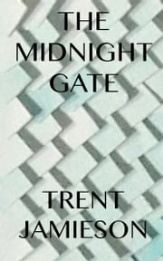 The Midnight Gate ebook by Trent Jamieson