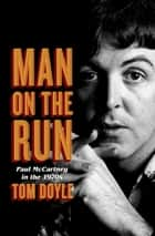 Man on the Run ebook by Tom Doyle