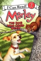 Marley: The Dog Who Cried Woof ebook by Richard Cowdrey, John Grogan