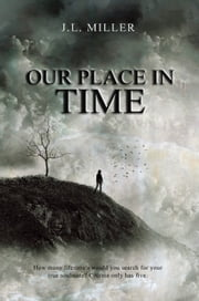 Our Place In Time ebook by J.L. Miller
