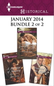 Harlequin Historical January 2014 - Bundle 2 of 2 - Secrets of a Gentleman Escort\A Marriage of Notoriety\Protected by the Major ebook by Bronwyn Scott,Diane Gaston,Anne Herries