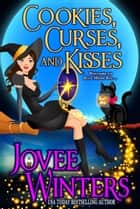 Cookies, Curses, and Kisses - Blue Moon Bay, #1 ebook by Jovee Winters