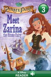 Tinker Bell and the Pirate Fairy: Meet Zarina the Pirate Fairy - A Disney Read-Along (Level 3) ebook by Disney Book Group
