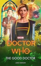 Doctor Who: The Good Doctor eBook by Juno Dawson