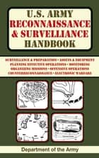 U.S. Army Reconnaissance and Surveillance Handbook ebook by Army