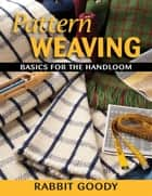 Pattern Weaving ebook by Rabbit Goody