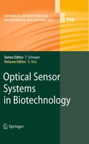 Optical Sensor Systems in Biotechnology ebook by Govind Rao