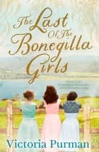 The Last Of The Bonegilla Girls ebook by