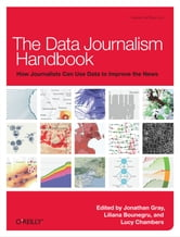 The Data Journalism Handbook ebook by Jonathan Gray,Lucy Chambers,Liliana Bounegru
