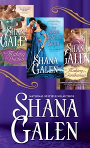 Shana Galen Bundle - The Making of a Duchess, The Making of a Gentleman, The Rogue Pirate's Bride ebook by Shana Galen