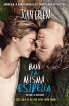 Bajo la misma estrella - (The Fault in Our Stars) ebook by John Green