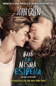 Bajo la misma estrella - (The Fault in Our Stars) ebook by John M. Green