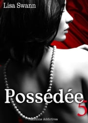 Possédée - volume 5 ebook by Lisa Swann
