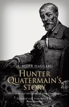 Hunter Quatermain's Story - The Uncollected Adventures of Allan Quatermain ebook by H. Rider Haggard, Peter Haining