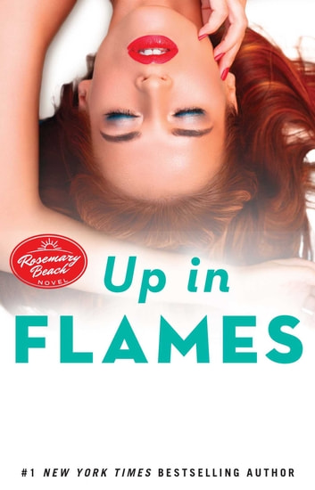 Up in flames ebook de abbi glines 9781501115400 rakuten kobo up in flames a rosemary beach novel ebook by abbi glines fandeluxe